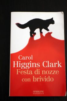 Carol Higgins Clark Festa di nozze con brivido