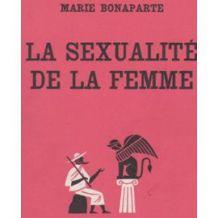 La sexualité de la femme - Marie Bonaparte