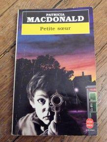 Petite Soeur- Patricia Macdonald- Le Livre de Poche