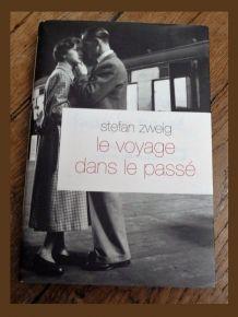 Le Voyage Dans Le Passe- Stefan Zweig- Grasset & Fasquelle