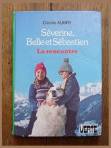 Séverine,Belle Et Sébastien,Séverine:La Rencontre de Aubry