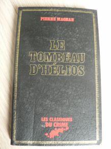 Les classiques du crime Pierre Magnan Le Tombeau d'Hélios