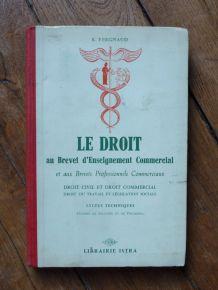 Le Droit Au Brevet D'enseignement Commercial Et Aux Brevets Professionnels Commerciaux   de r. vergnaud