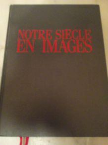 NOTRE SIECLE EN IMAGES