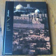 Jérusalem cité sainte de trois religions - Robert Laffont
