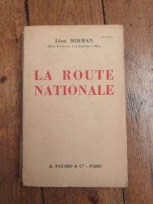 La Route Nationale - Léon Mirman - Fayard - 1934 - 29è Édition