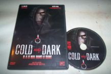 DVD COLD and DARK  film d'horreur