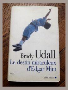 Le Destin Miraculeux D'Edgar Mint- Brady Udall- Albin Michel