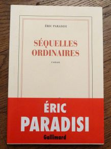 Séquelles Ordinaires- Paradisi Eric- Gallimard