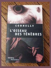L'Oiseau des Ténèbres- Michael Connelly- Seuil Policiers