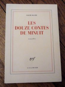 Nouvelles- Les Douze Contes de minuit - Salim Bachi- NRF- Gallimard- SIGNÉ