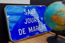 """Panneau signalisation vintage """"Sauf jours de marché"""""""