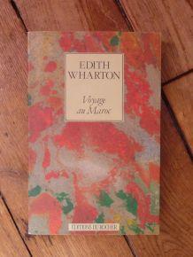 Voyage Au Maroc- Edith Wharton- Editions Du Rocher   (livre)