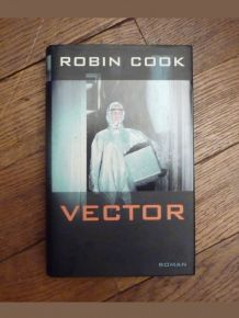 Vector  - Robin Cook - France Loisirs - Albin Michel