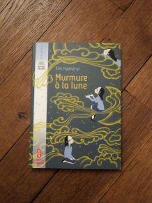 Murmure À La Lune- Hyang-Yi Kim -Editions Chan-Ok