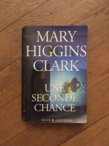 Une Seconde Chance - Mary Higgins Clark - Albin Michel