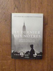 Le Dernier Des Notres- Adelaide De Clermont Tonnerre-Grasset