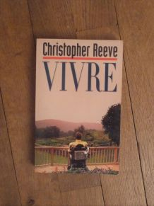 Vivre - Christopher Reeve - Edition Numero 1