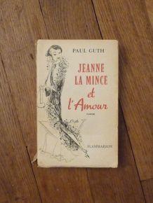 Jeanne La Mince Et L'Amour- Flammarion- 1962- Paul Guth