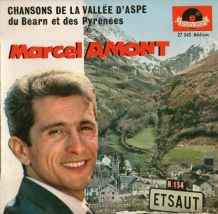 MARCEL AMONT - CHANSONS DE LA VALLÉE D'ASPE DU BÉARN ET DES