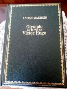 Olympio  la vie de Victor Hugo ( André Maurois) 1972