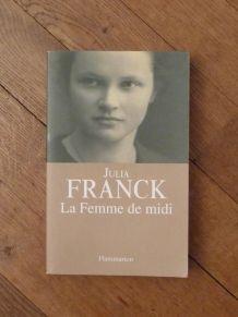 La Femme De Midi- Julia Franck- Flammarion