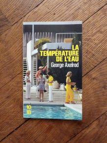 La Température De L'eau- George Axelrod- 10/18