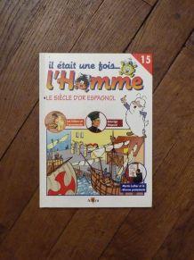 Il Etait Une Fois L' Homme- Tome 15- Le Siecle D'Or Espagnol