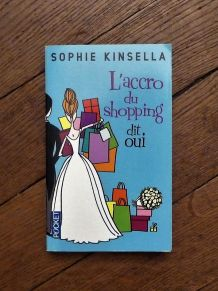 L'accro Du Shopping Dit Oui- Sophie Kinsella-Pocket- Belfond