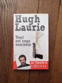 Tout Est Sous Controle- Hugh Laurie- France Loisirs