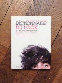 Dictionnaire Du Look - Une Nouvelle Science Du Jeune