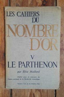 Les Cahiers du nombre d'or V. Le Parthénon. Elisa Maillard