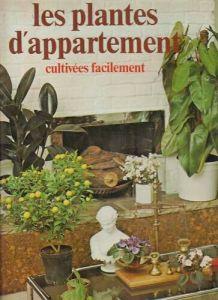 Livre Vintage Les Plantes d'Appartement cultivées Facilement