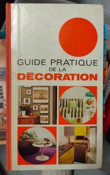 Guide pratique de la décoration / 1972