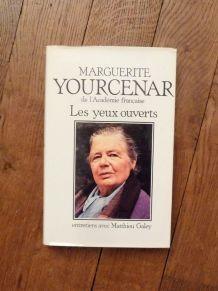 Les Yeux Ouverts- Marguerite Yourcenar-Editions Le Centurion