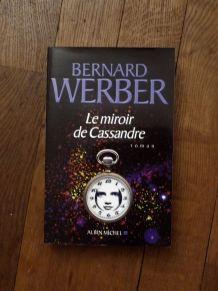 Le Miroir De Cassandre- Bernard Werber- Albin Michel