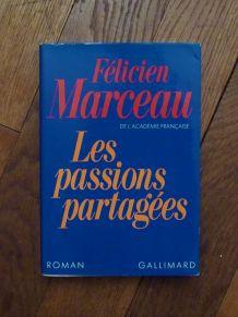 Les Passions Partagées- Marceau Felicien- 1987- Gallimard