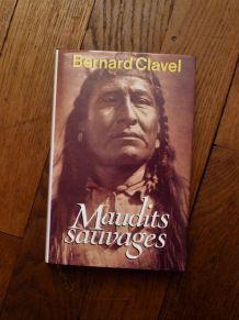 Maudits Sauvages- Bernard Clavel-France Loisirs-Albin Michel