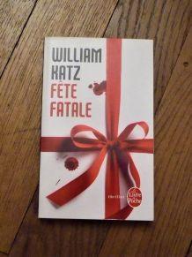 Fete Fatale- William Katz- Le Livre De Poche- Thriller