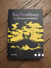 La Baleine De Dublin- Ray Bradbury- Collection Empreinte