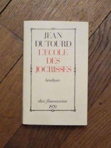 L'Ecole Des Jocrisses- Jean Dutourd- Flammarion