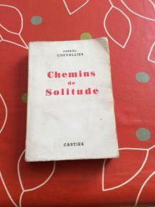 CHEMINS DE SOLITUDE De Gabriel CHEVALLIER