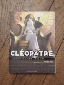Cléopatre- Claude Merle- Héros De Légende- Bayard Jeunesse