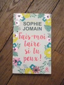 Fais Moi Taire Si Tu Peux! - Sophie Jomain- &H- Harlequin