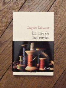 La Liste De Mes Envies- Grégoire Delacourt- JC Lattes
