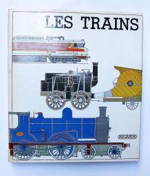 """""""Le Train - L'épopée Des Chemins De Fer"""". C Hamilton Ellis."""