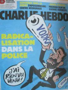 CHARLIE HEBDO N° 1420 RADICALISATION DANS LA POLICE CASTANER