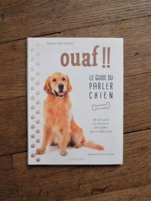 Ouaf !!- Le Guide Du Parler Chien- Jean Cuvelier-Larousse