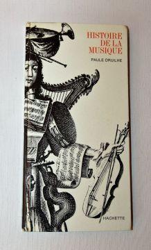 Histoire de la musique. Paule Druilhe.. Hachette 1966.
