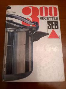 300 recettes SEB par Françoise Bernard